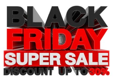 BLACK FRIDAY SUPER SALE  DISCOUNT UP TO 30% word 3d rendering