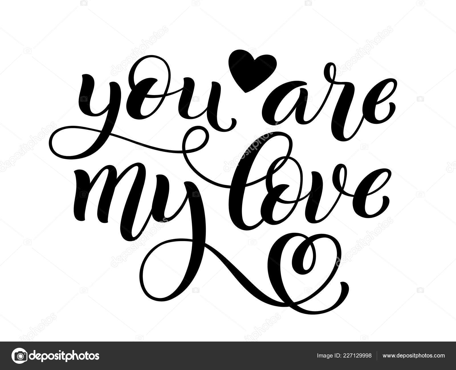 you are my love hand written lettering inspirational quote vector