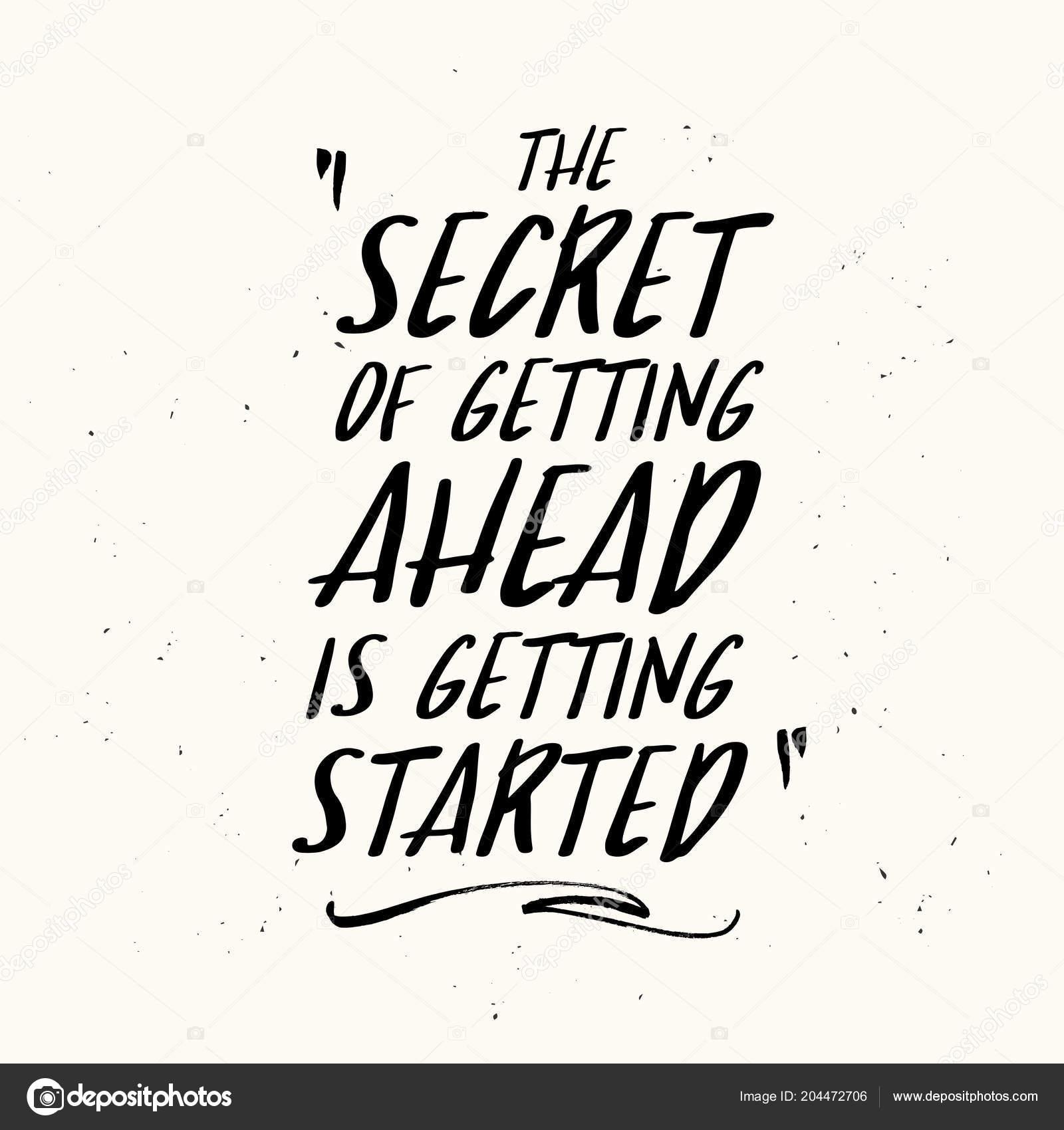 secret getting ahead getting started inspiring creative motivation