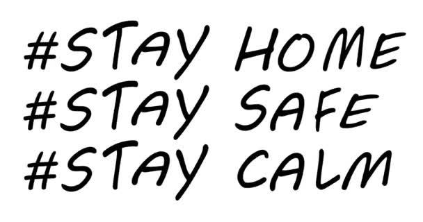 STAY HOME bleiben. Bleiben Sie sicher. STAY CALM in Verbindung setzen. Eine Reihe von Hashtags zum Thema Coronavirus. Handschrift-Typografie-Plakat. Zeit für sich selbst. Motivationssätze. Text auf weißem Hintergrund. Animation