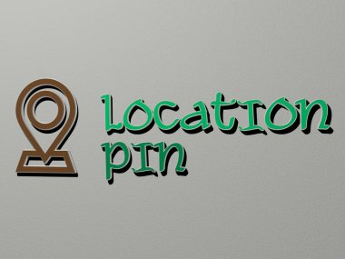 LOCATION PIN icon and text on the wall, 3D illustration