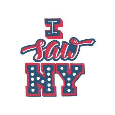 I saw New York. I love NY. Hand lettering design for t shirt printing and embroidery