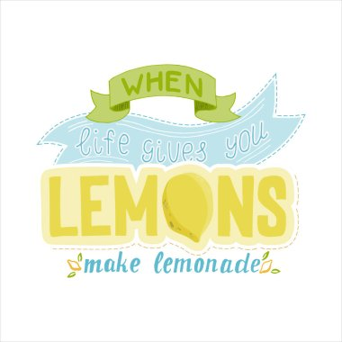 When life gives you lemons make lemonade. Hand drawn lettering - poster, card, tag, label etc.