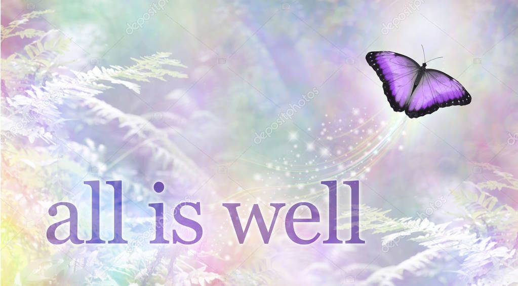 All is Well - a beautiful rainbow coloured woodland undergrowth background with the words ALL IS WELL and a butterfly moving upwards towards the light depicting a soul departing