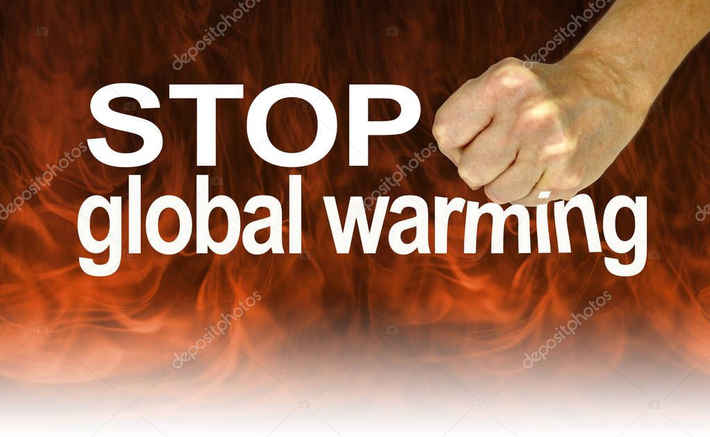 Listen to the Experts and Stop Global Warming - fist coming down on the word WARMING against a background of dark flames fading to white