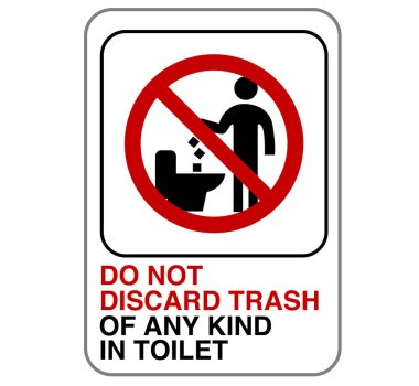Do not discard trash of any kind in toilet sign