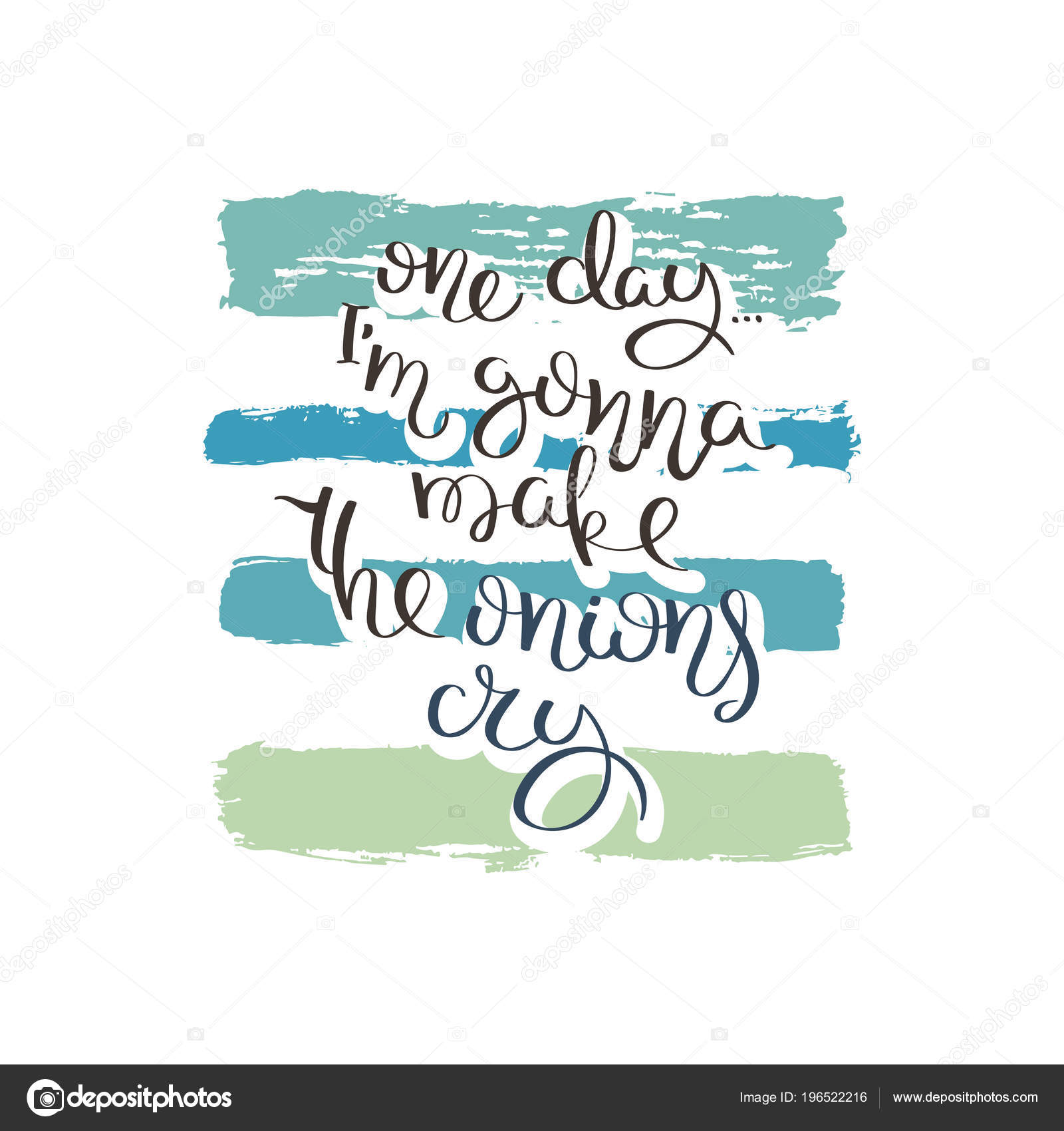 One day i am gonna make the onions cry hand drawn motivation quote creative vector typography concept for design and printing ready for cards t shirts