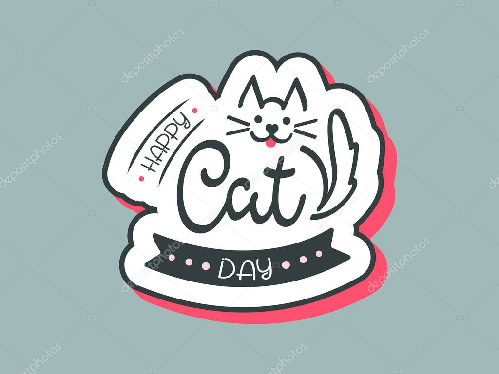 Vector Hand Drawn Happy Cat Day Art Sign Lettering Typography With Cute Cat Pet International Holiday Illustration For Poster Flyer Party Invitation Card Shirt Badge Icon Sticker Banner Premium Vector In
