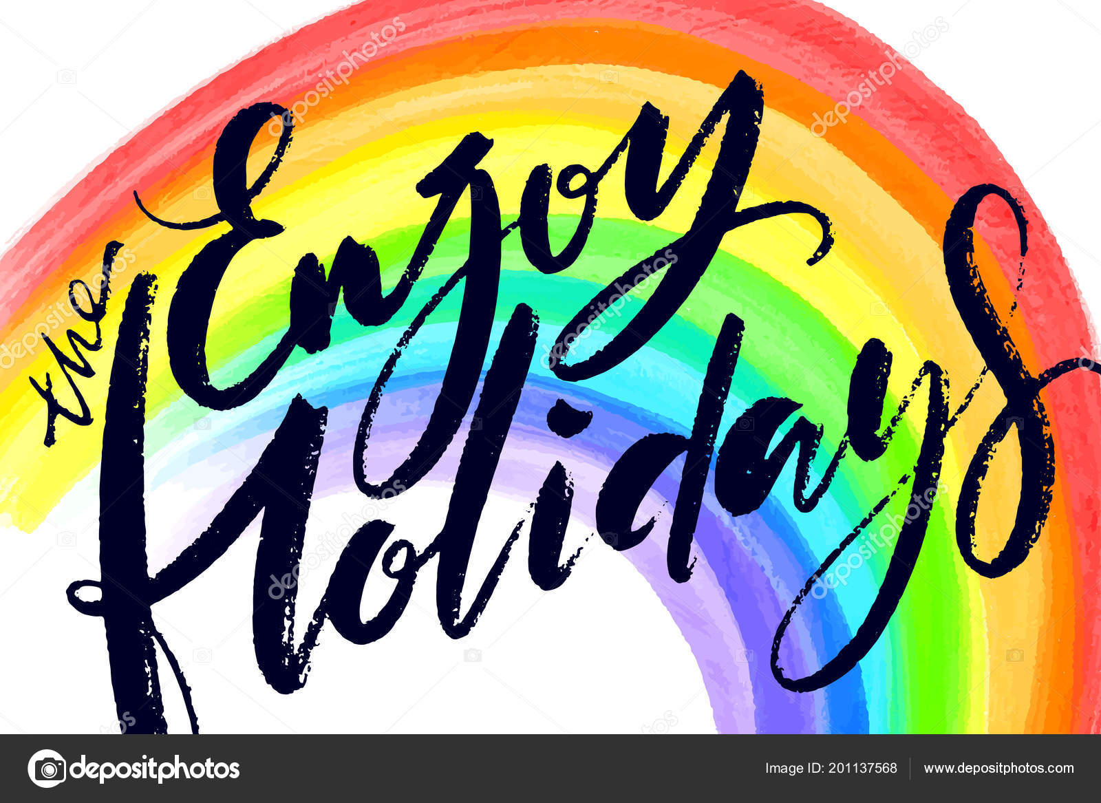 Enjoy The Holidays Words On Rainbow Background Hand Drawn Creative Calligraphy And Brush Pen Lettering