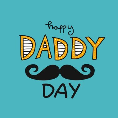 Happy daddy day word and mustache vector illustration