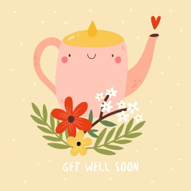 Get Well Soon - cute vector illustration with smiley Tea Pot and Flowers. Adorable Greeting card design