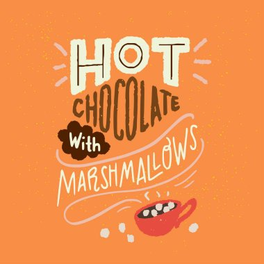 Hot Chocolate With Marshmallows - unique hand drawn lettering. Cozy and inspirational quote. Autumn poster design. Modern lettering for apparel design, t-shirt, cards or social media.