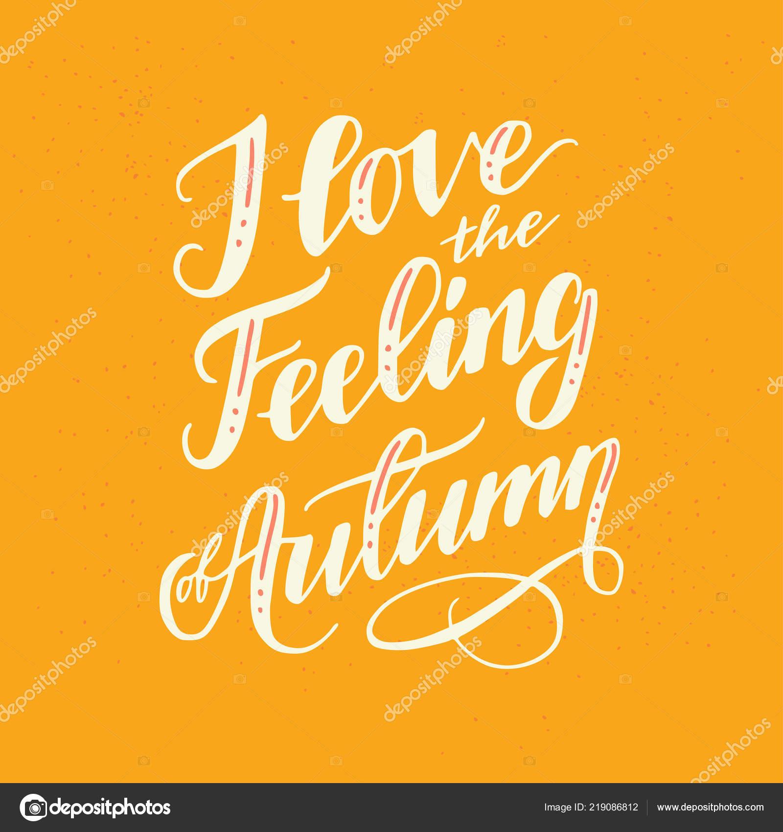 Love Feeling Autumn Unique Hand Drawn Lettering Cozy Inspirational
