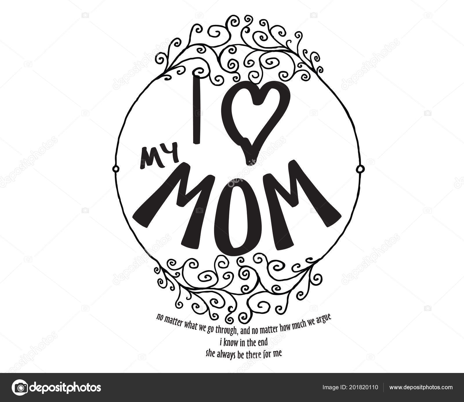 Love Mom Matter What Matter How Much Argue Know End Stockvector