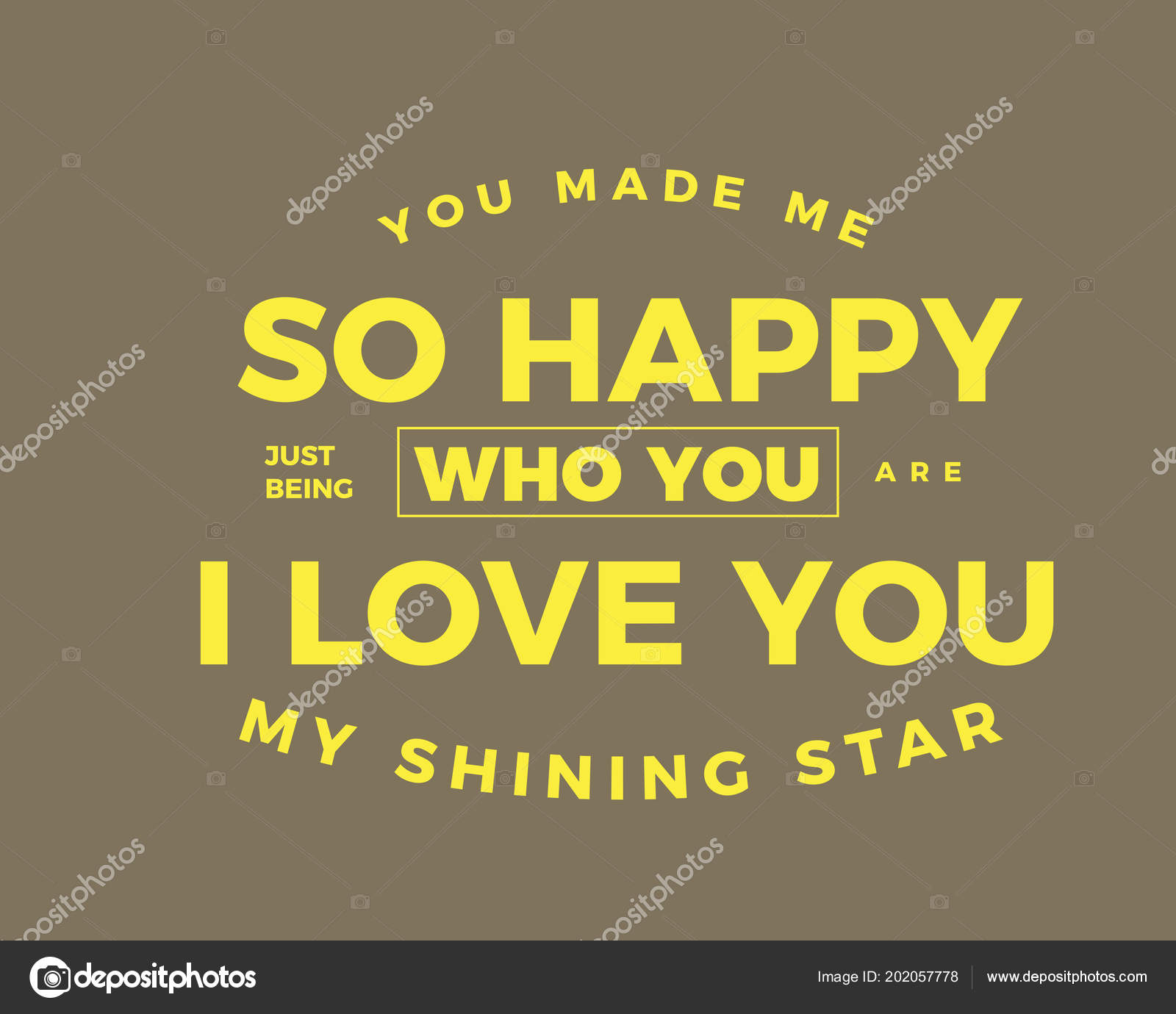 You Made Happy Just Being Who You Love You Shining Stockvector