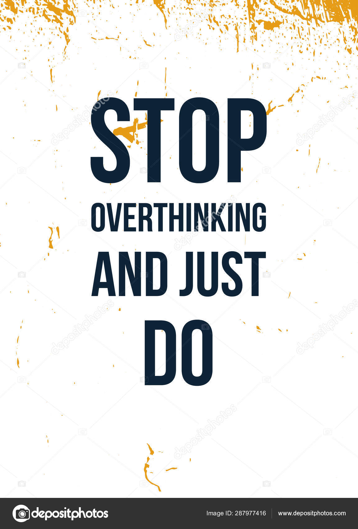 Stop overthinking and just Do. Motivational slogan. Isolated ...