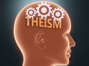 Theism inside human mind - pictured as word Theism inside a head with cogwheels to symbolize that Theism is what people may think about and that it affects their behavior, 3d illustration