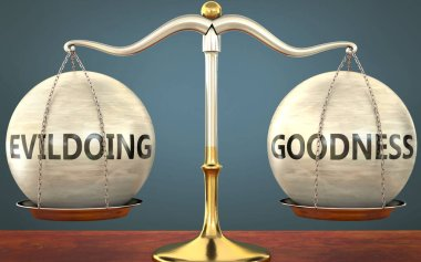 evildoing and goodness staying in balance - pictured as a metal scale with weights and labels evildoing and goodness to symbolize balance and symmetry of those concepts, 3d illustration
