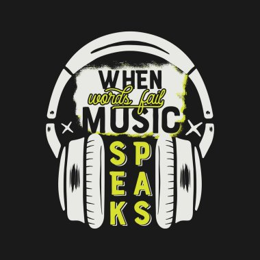 Music tee graphic design, poster. Music inspirational quote. Headphones T-Shirt print design, vintage hand drawn graphics. Monochrome and yellow retro colors. Stock vector isolated on black background