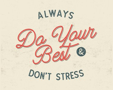 Do your best typography concept. Inspirational poster in retro style. Good for t shirts and other tee prints. Stock vector illustration isolated.