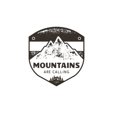 Vintage hand drawn mountains emblem. The great outdoor patch. Mountains are calling sign quote. Monochrome and grunge letterpress effect. Stock vector badge illustration isolate on white background.