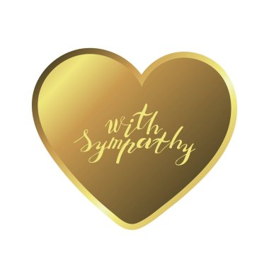 Hand lettering phrase with sympathy in gold inside golden heart on white background
