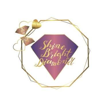 Hand lettering phrase shine bright my diamond in gold isolated on white background.