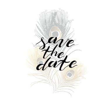 Hand lettering phrase save the date in black and peacock feathers on white background