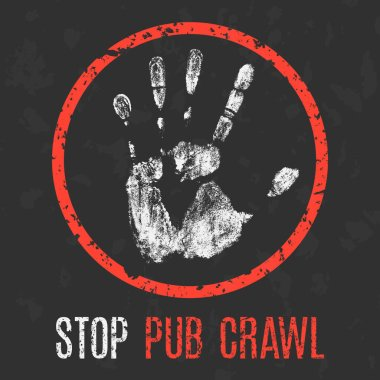 Vector illustration. Social problems of humanity. Stop pub crawl.