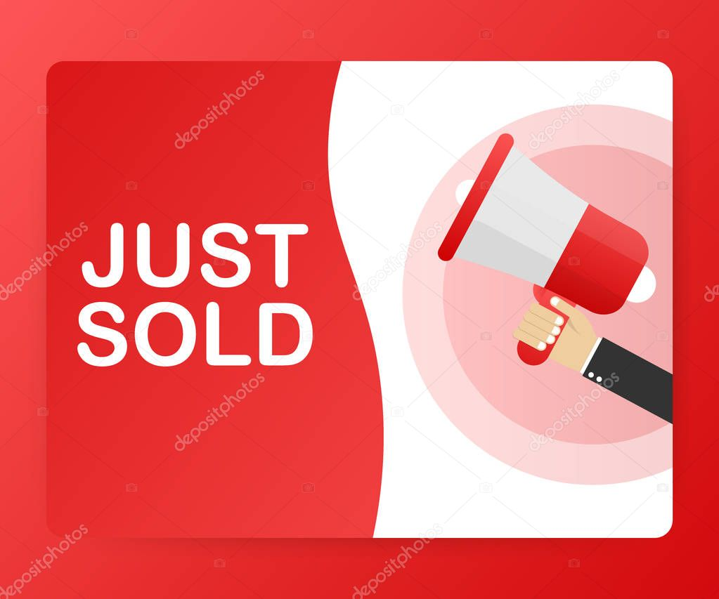 Hand Holding Megaphone With Just Sold Announcement. Vector illustration
