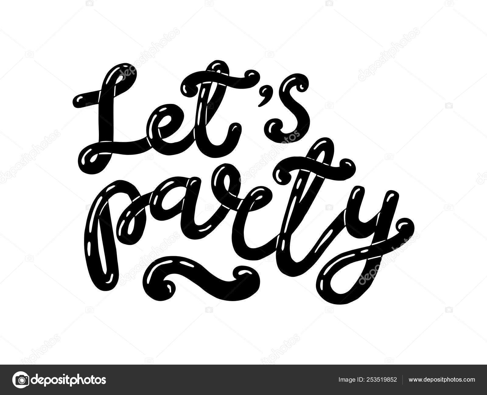 Lets Party Lettering Typography Trendy Lettering Art Drawn
