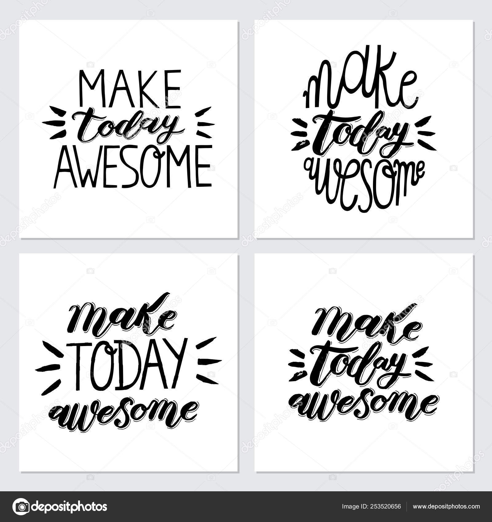 Lettering Typography Make Today Awesome Motivational Quotes
