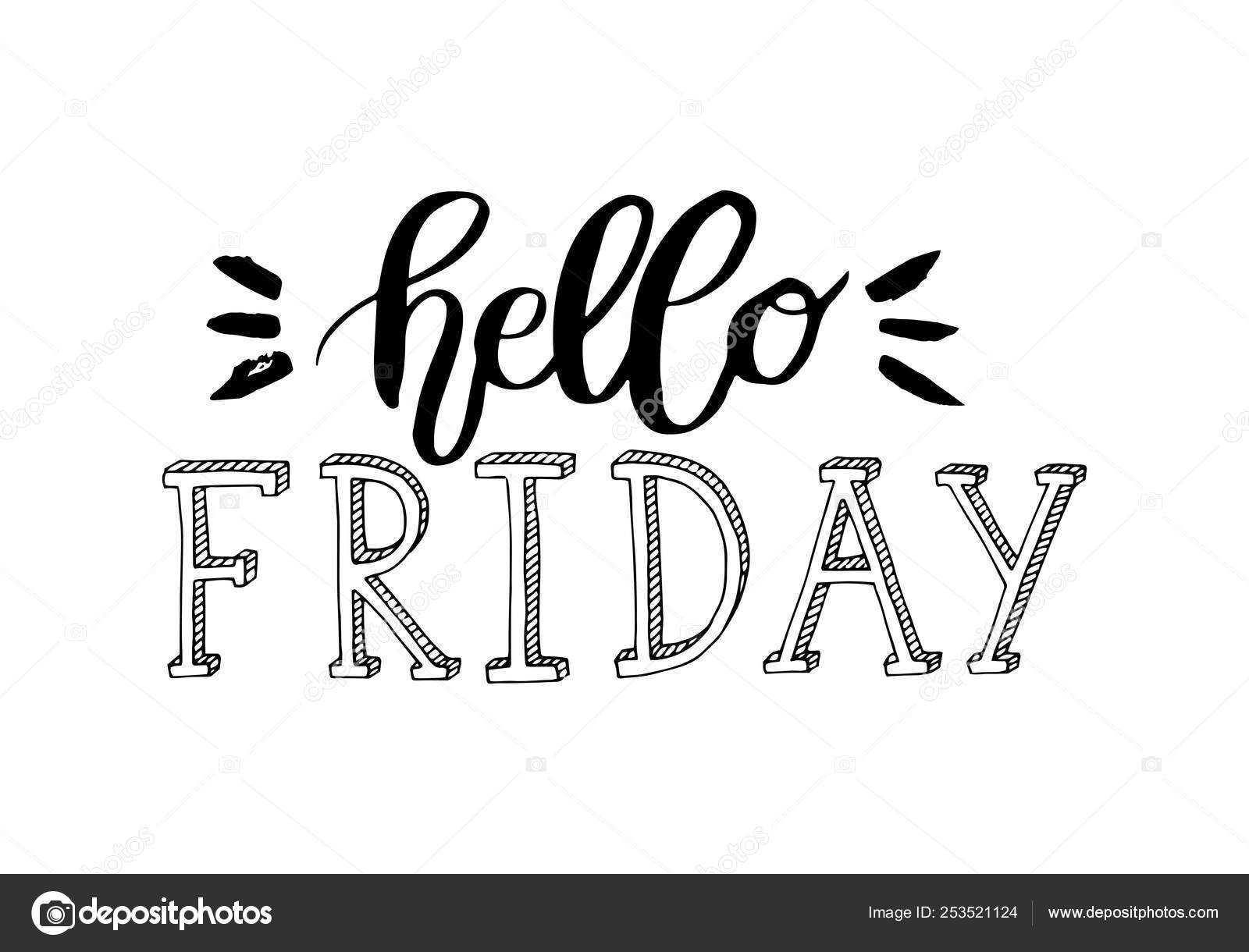 Hello Friday Lettering Typography Trendy Lettering Art Drawn