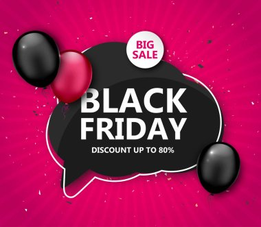 Black Friday sale, shopping poster. Seasonal discount banner with pink and black balloons, speech bubble frame on pink background. Holiday design template for advertising closeout on thanksgiving day