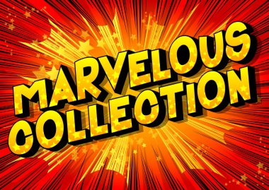 Marvelous Collection - Vector illustrated comic book style phrase on abstract background.
