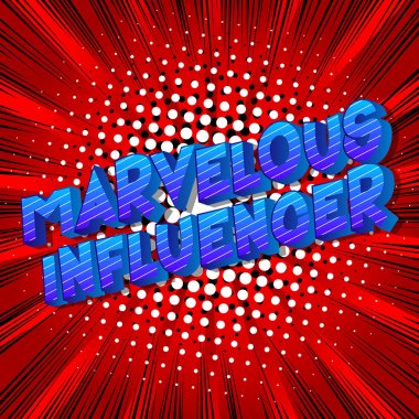 Marvelous Influencer - Vector illustrated comic book style phrase on abstract background.