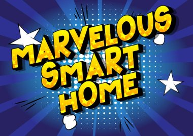 Marvelous Smart Home - Vector illustrated comic book style phrase on abstract background.