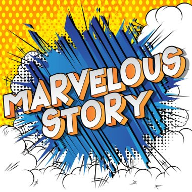 Marvelous Story - Vector illustrated comic book style phrase.
