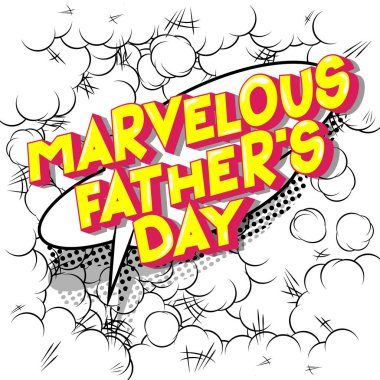 Marvelous Father's Day - Vector illustrated comic book style phrase on abstract background. clip art vector