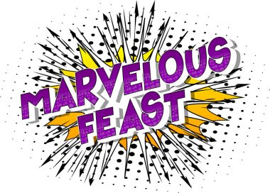 Marvelous Feast - Vector illustrated comic book style phrase on abstract background.