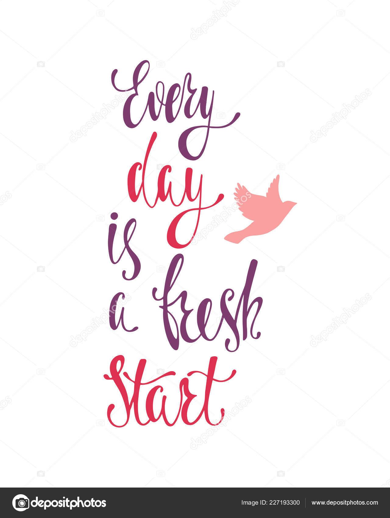 Cada Dia é Um Novo Começo Inspiradora Citação Sobre A