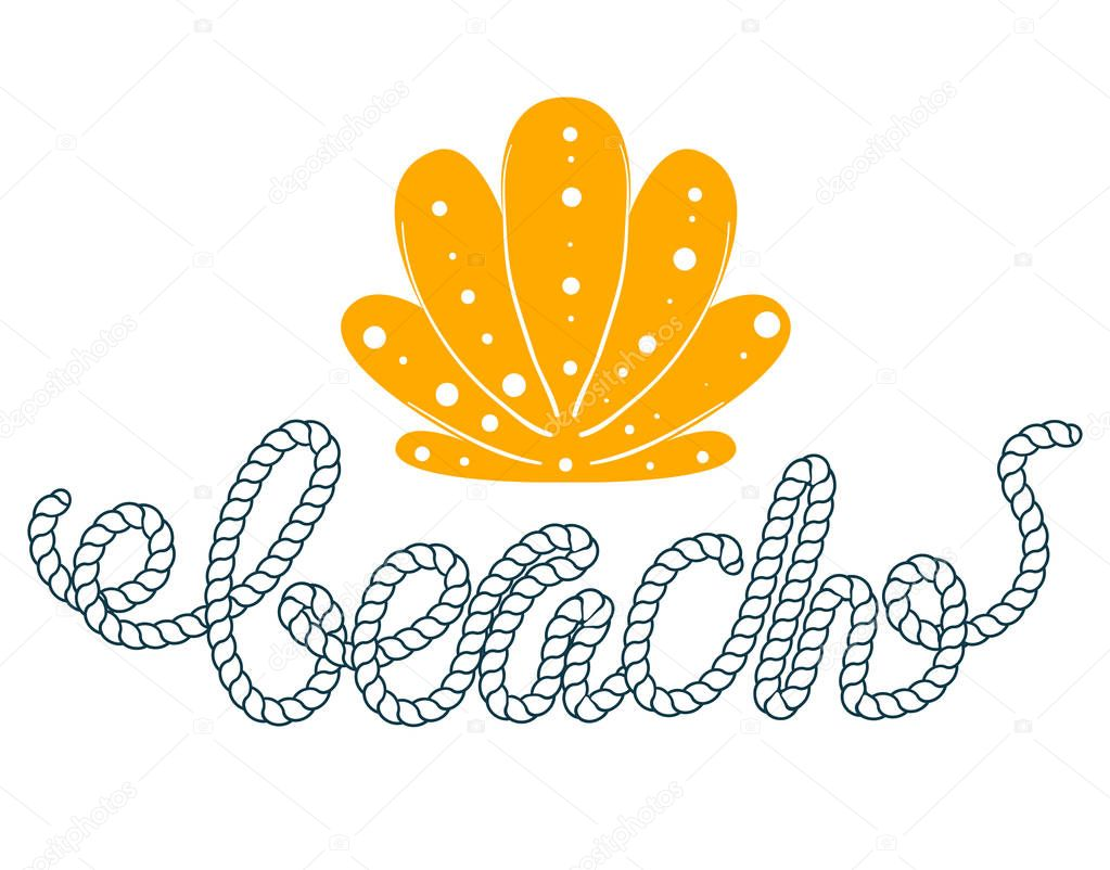 Sea seashell simple styling print. Two color. Quote lettering with sea rope. Print for kids t-shirt and sea style souvenirs. Isolated on white background