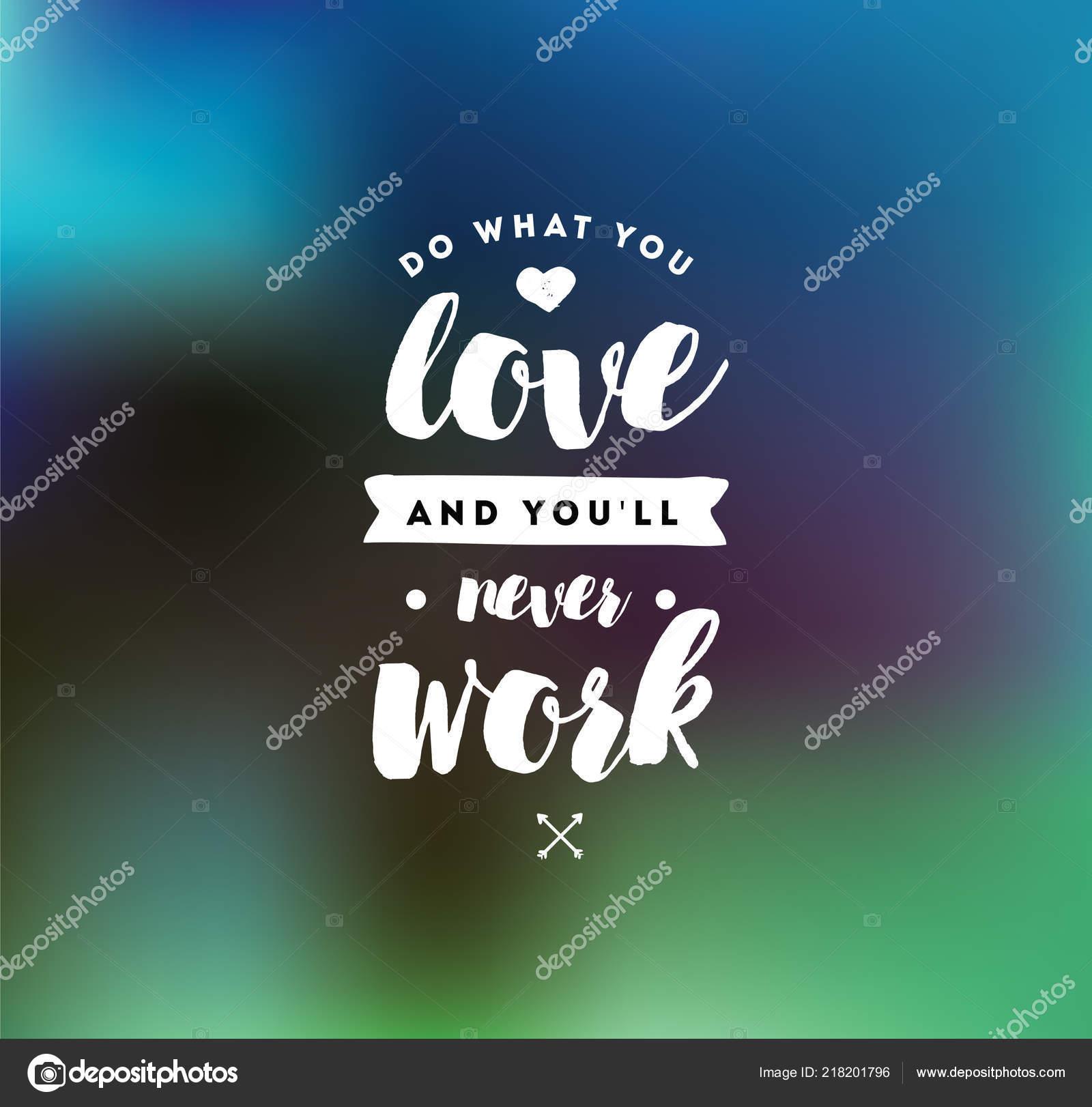 Tun Liebst Und Wirst Nie Arbeiten Inspirierendes Zitat Motivation