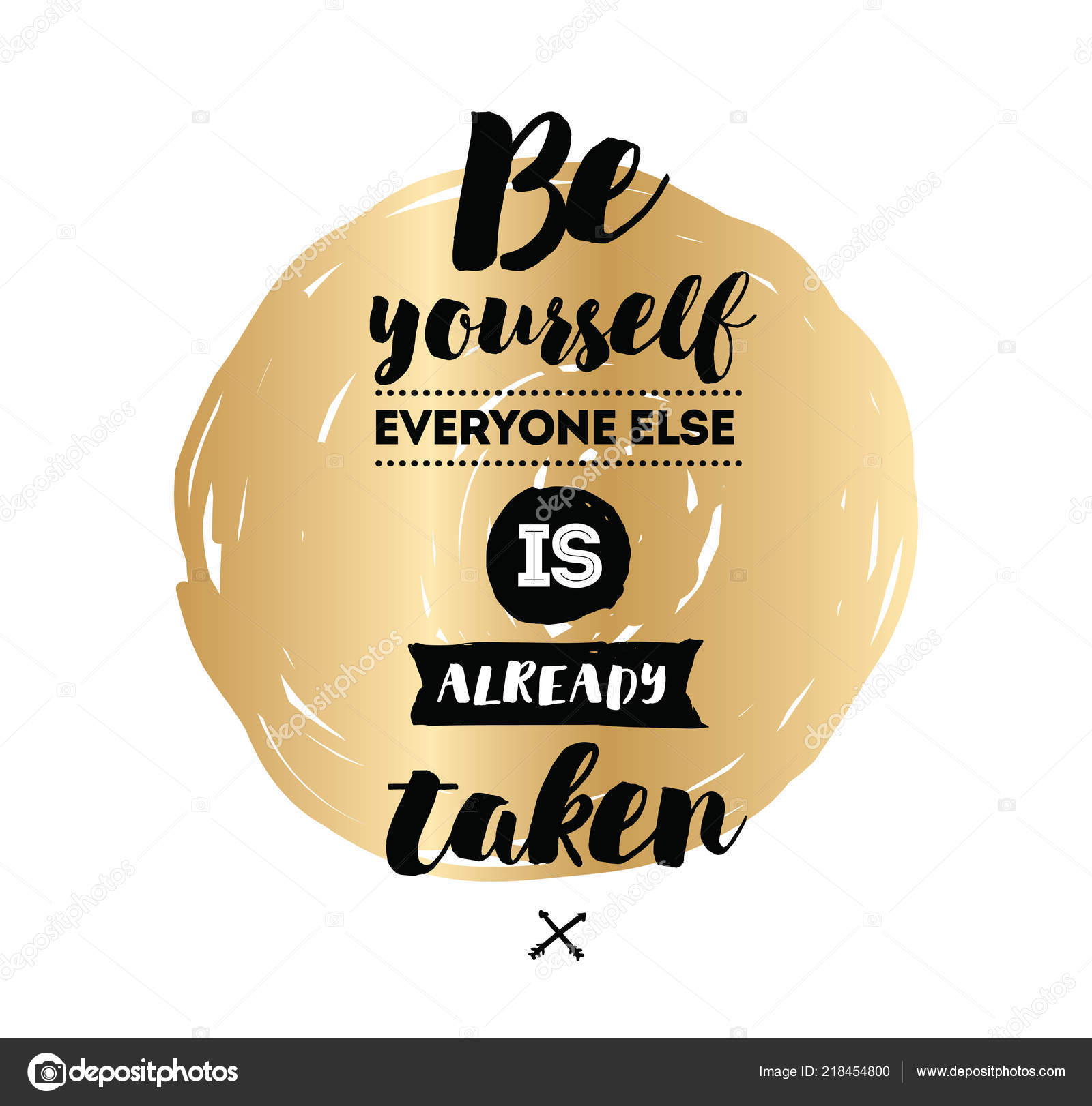 Yourself Everyone Else Already Taken Inspirational Quote Motivation