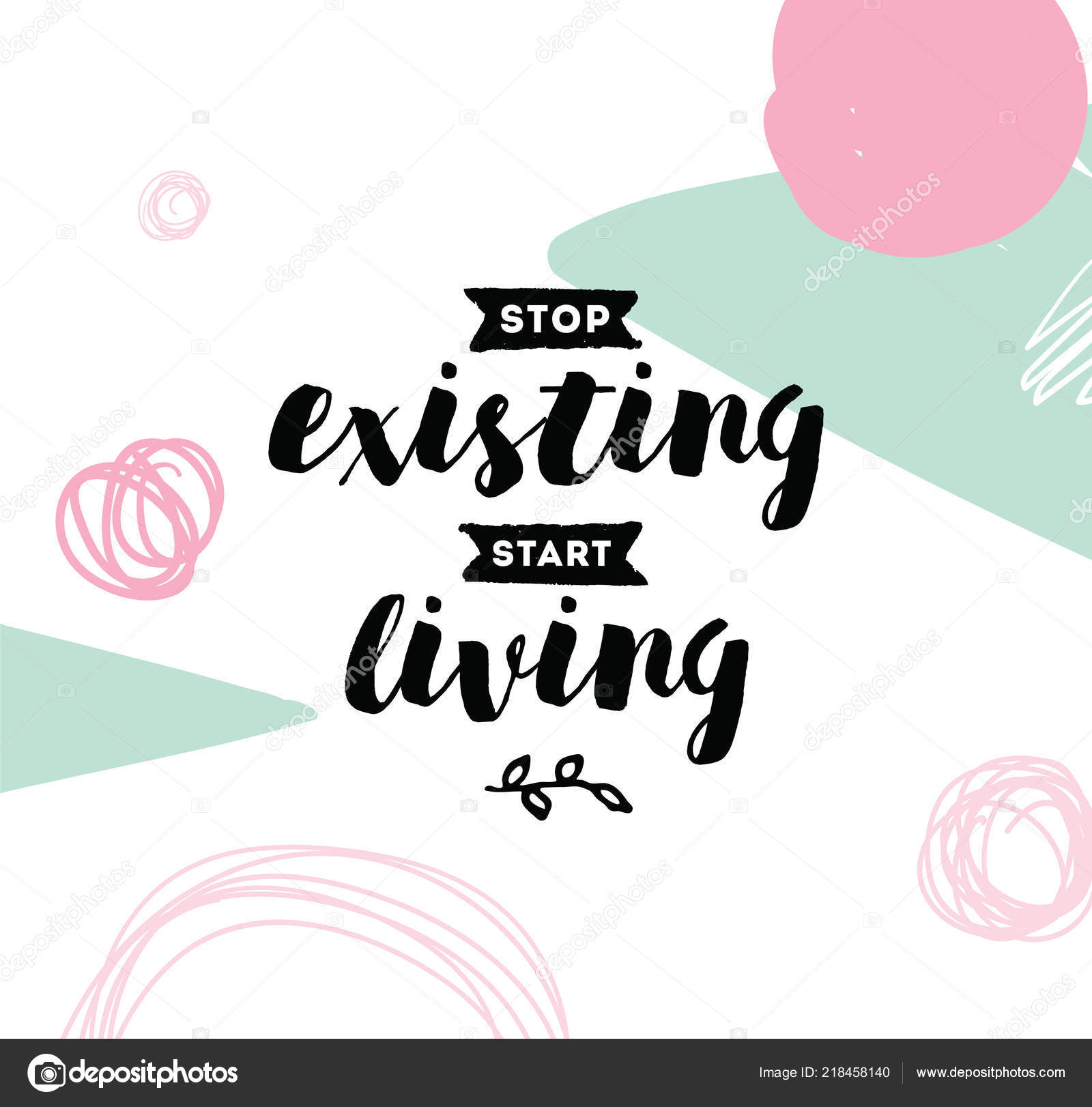 Stop Existing Start Living Inspirational Quote Motivation Typography