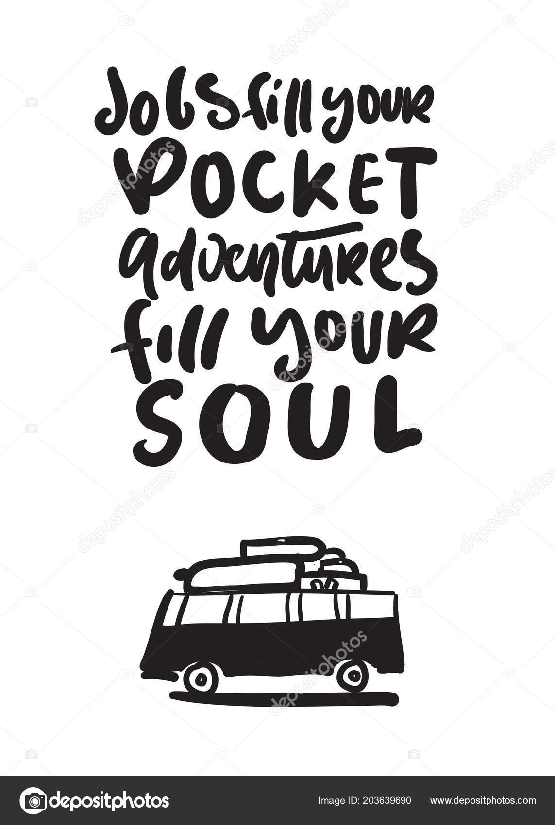 e8d7d869822a Jobs fill your pocket. Adventure fill your soul. Hand lettering motivation  quote — Stock