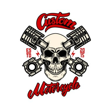 Custom motorcycle. Skull with pistons. Design element for emblem, sign, poster, t shirt. Vector illustration