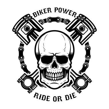 Biker power, ride or die. Human skull with crossed pistons. Design element for logo, label, emblem, sign. Vector illustration