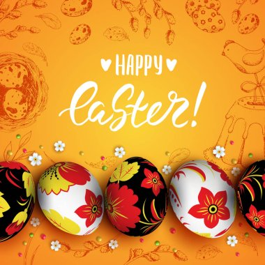 Template vector card with hand drawn elements and realistic decorated eggs. Cake, willow and chicken. Handwriten inscription Happy Easter. Yellow background. Vintage sketch. 3D. Russian painting Khokhloma.