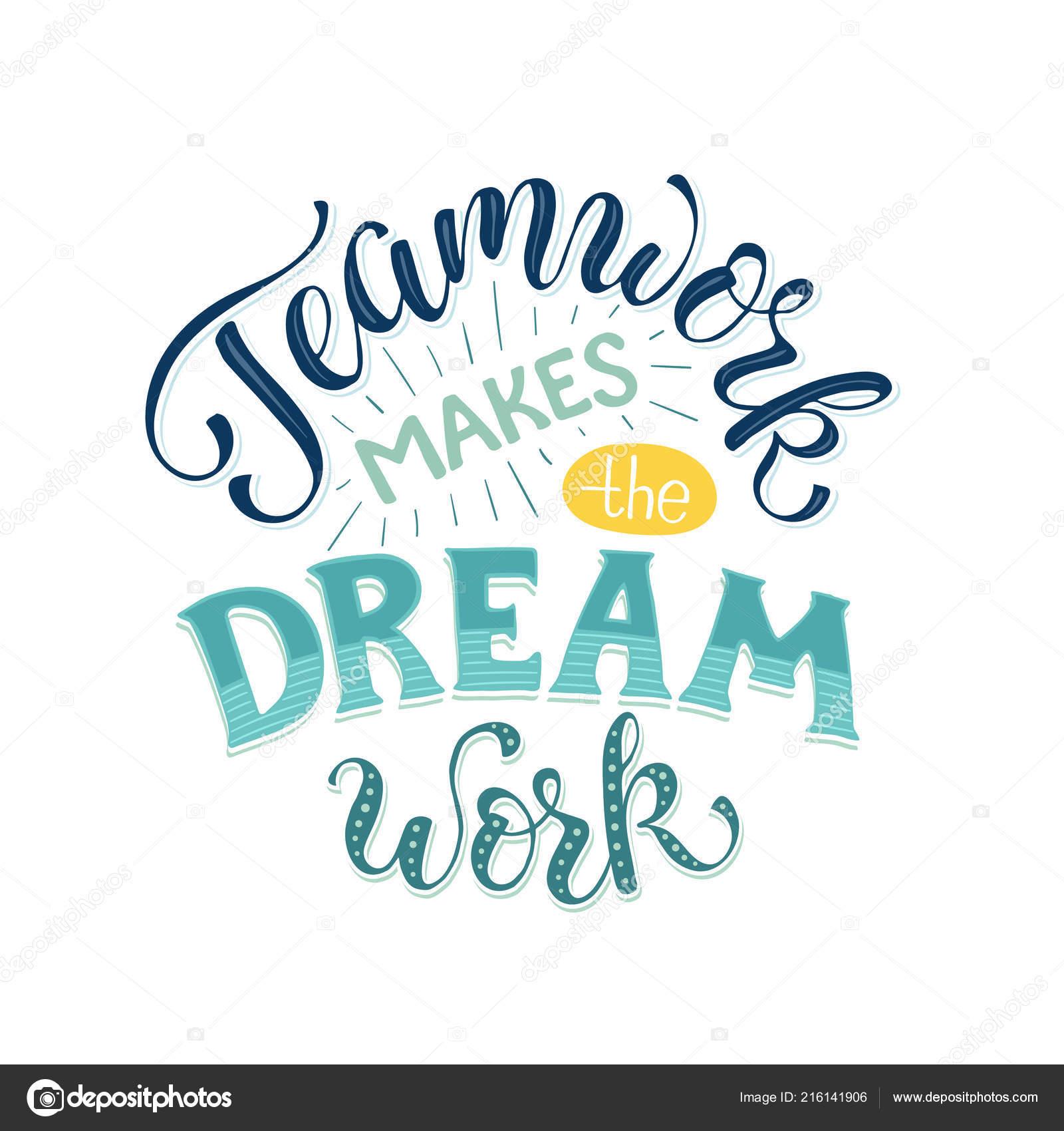 Trabalho Equipe Torna Sonho Trabalhar Letras Inspiradas